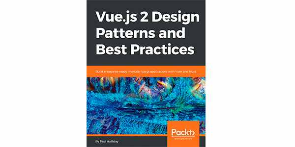 Vue.js 2 Design Patterns and Best Practices